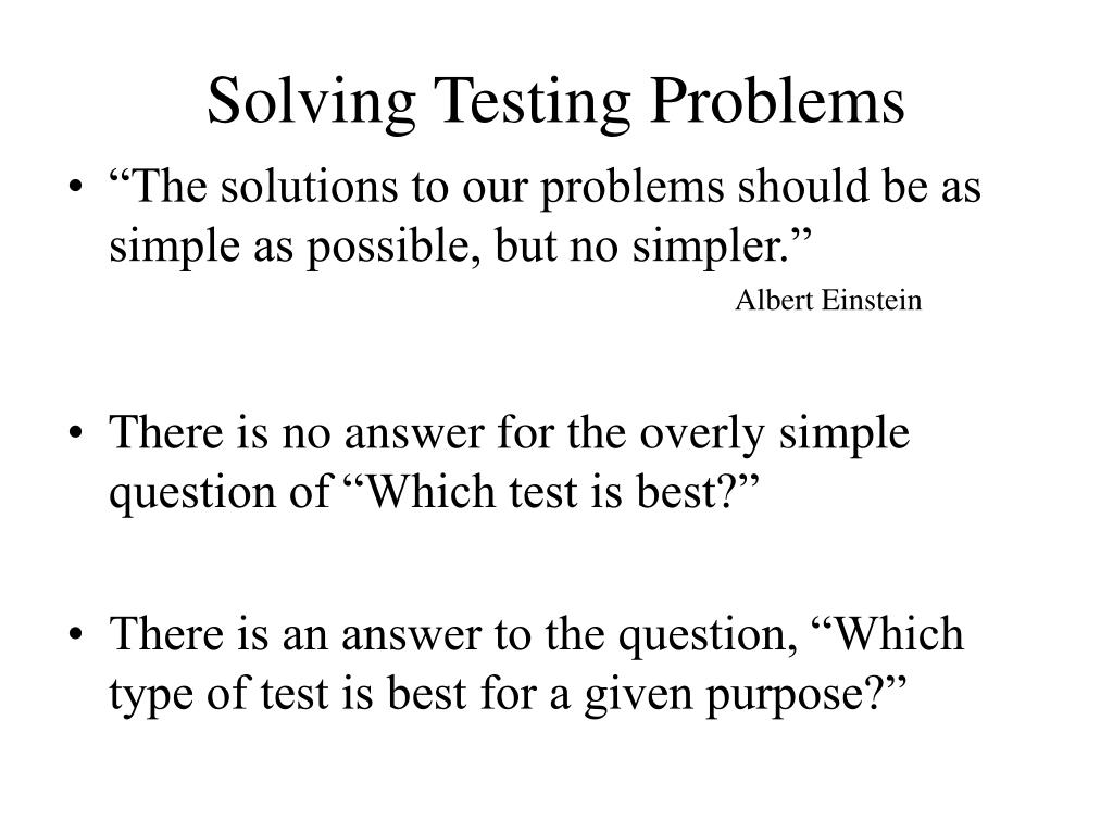 Solving Testing Problems