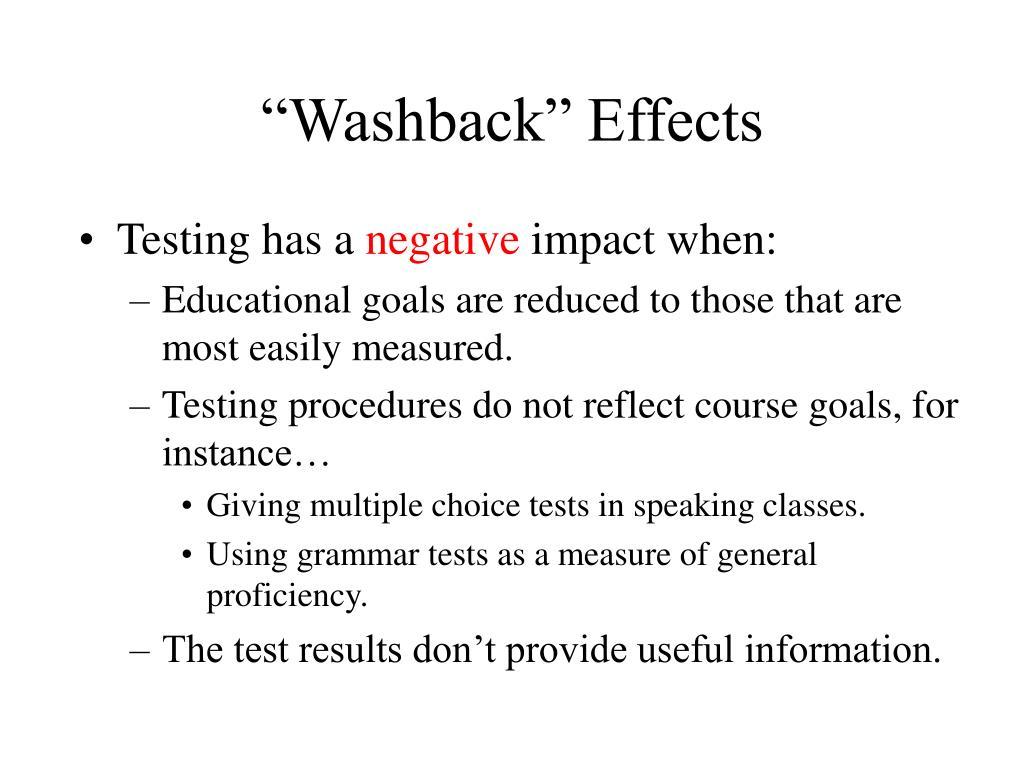 """""""Washback"""" Effects"""
