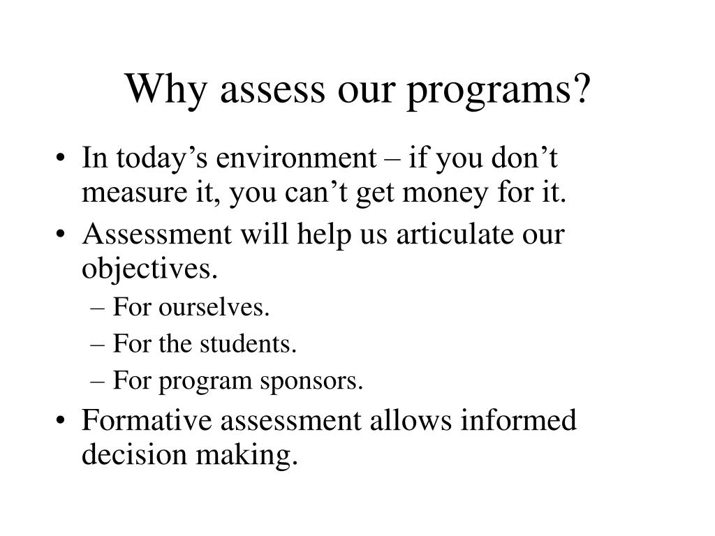 Why assess our programs?