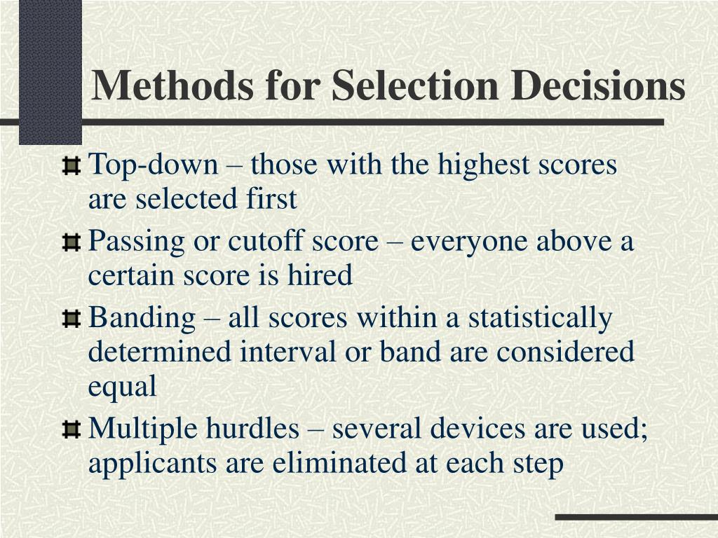 Methods for Selection Decisions