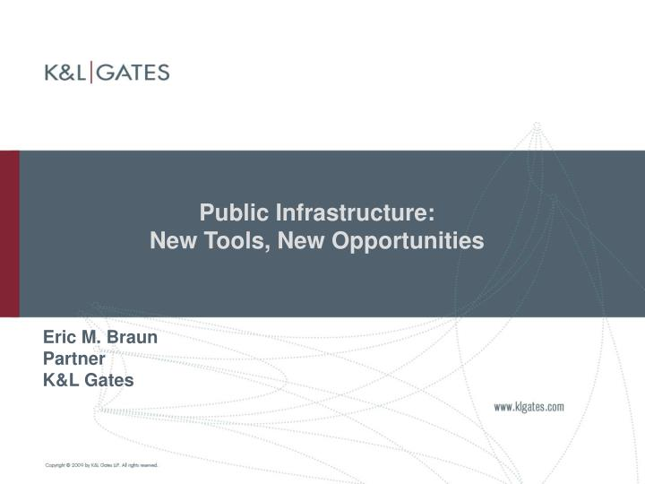 Public infrastructure new tools new opportunities