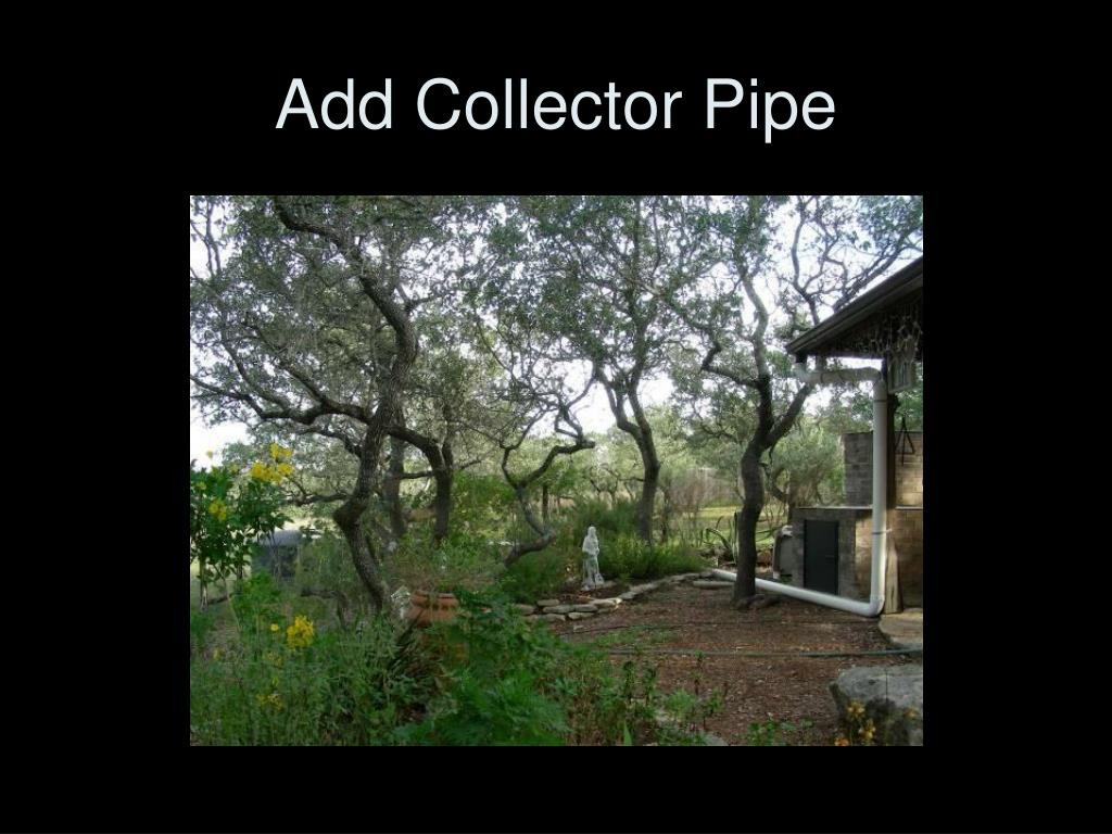 Add Collector Pipe