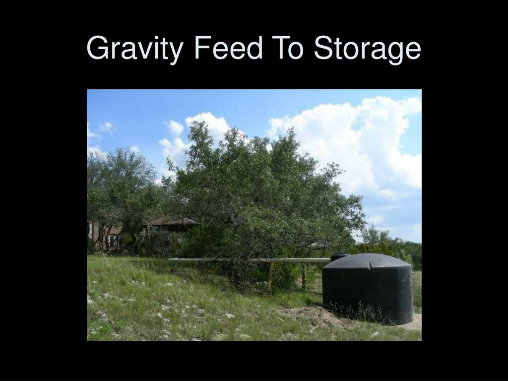 Gravity Feed To Storage