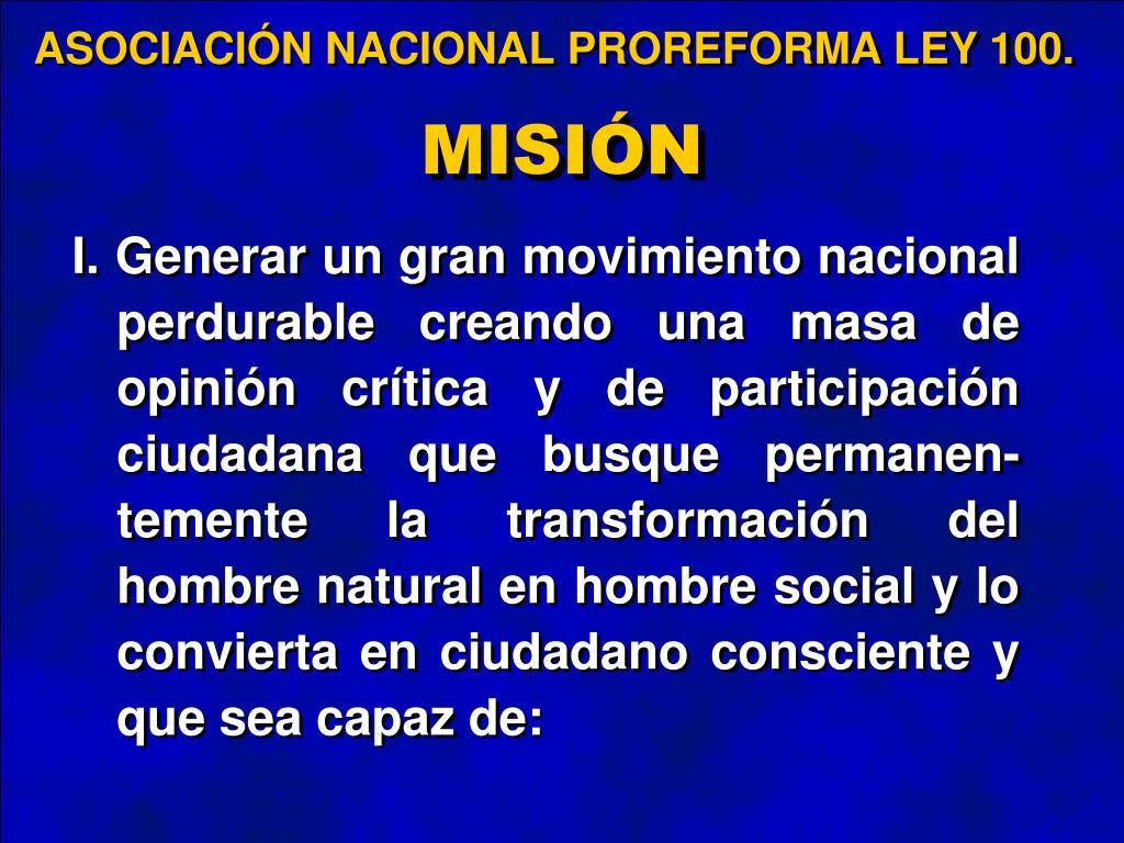 ASOCIACIÓN NACIONAL PROREFORMA LEY 100.