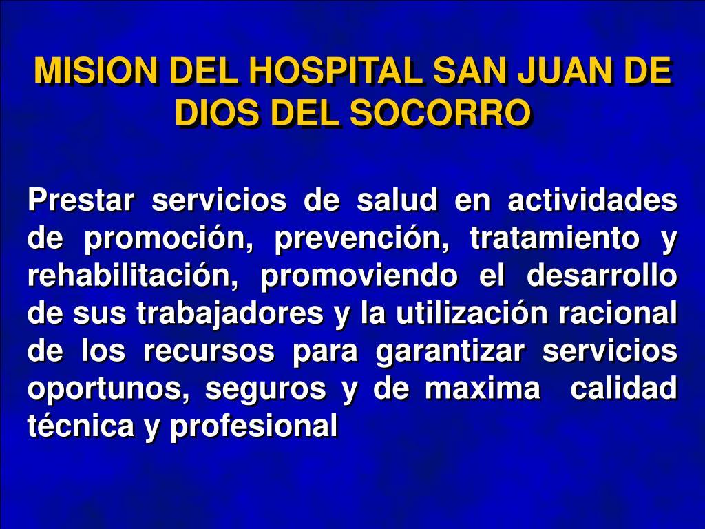 MISION DEL HOSPITAL SAN JUAN DE DIOS DEL SOCORRO