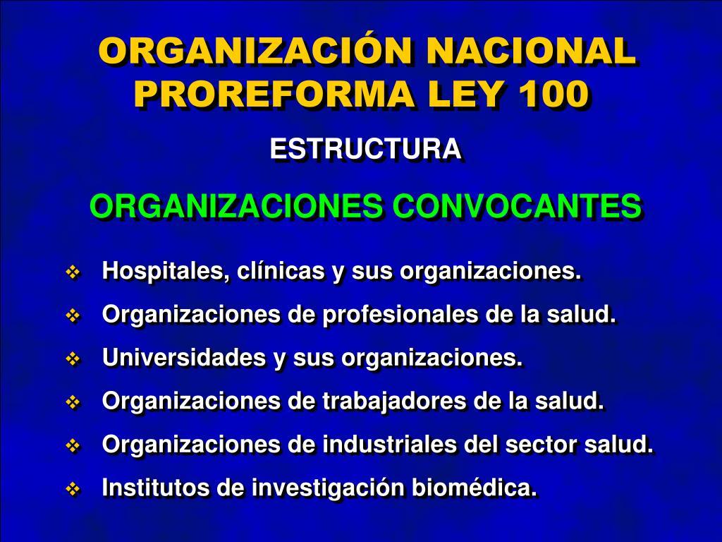 ORGANIZACIÓN NACIONAL PROREFORMA LEY 100