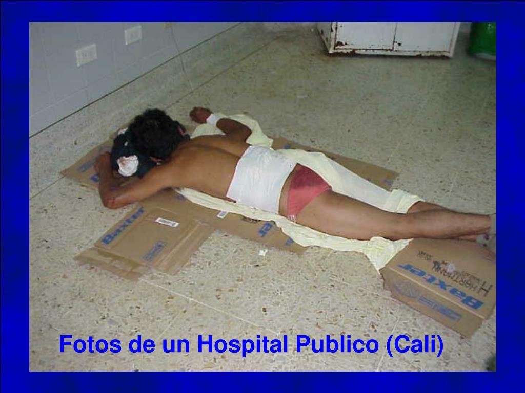 Fotos de un Hospital Publico (Cali)