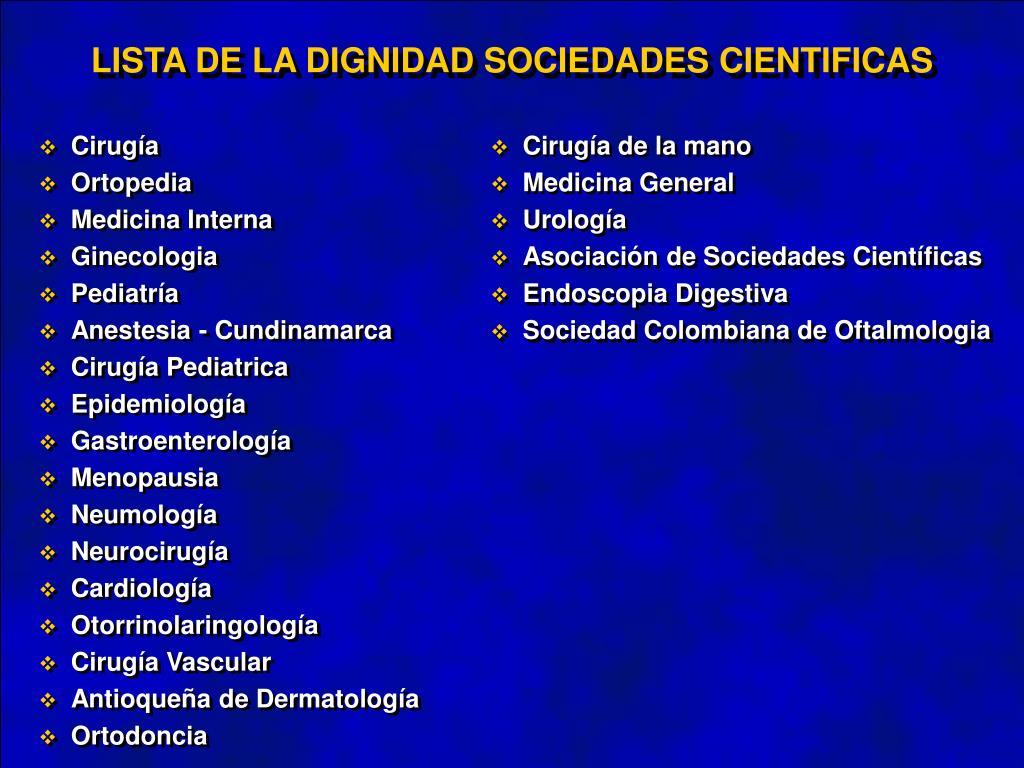 LISTA DE LA DIGNIDAD SOCIEDADES CIENTIFICAS