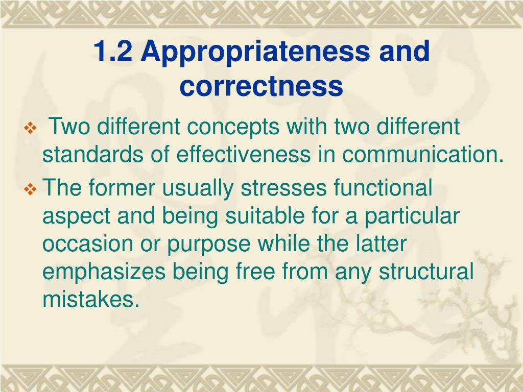 1.2 Appropriateness and correctness
