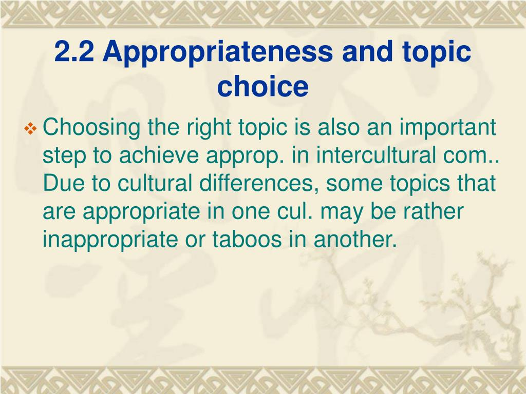 2.2 Appropriateness and topic choice