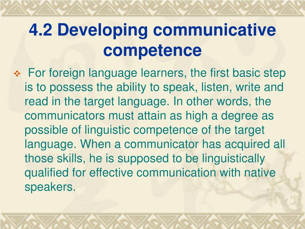 4.2 Developing communicative competence