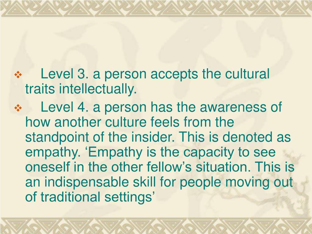 Level 3. a person accepts the cultural traits intellectually.