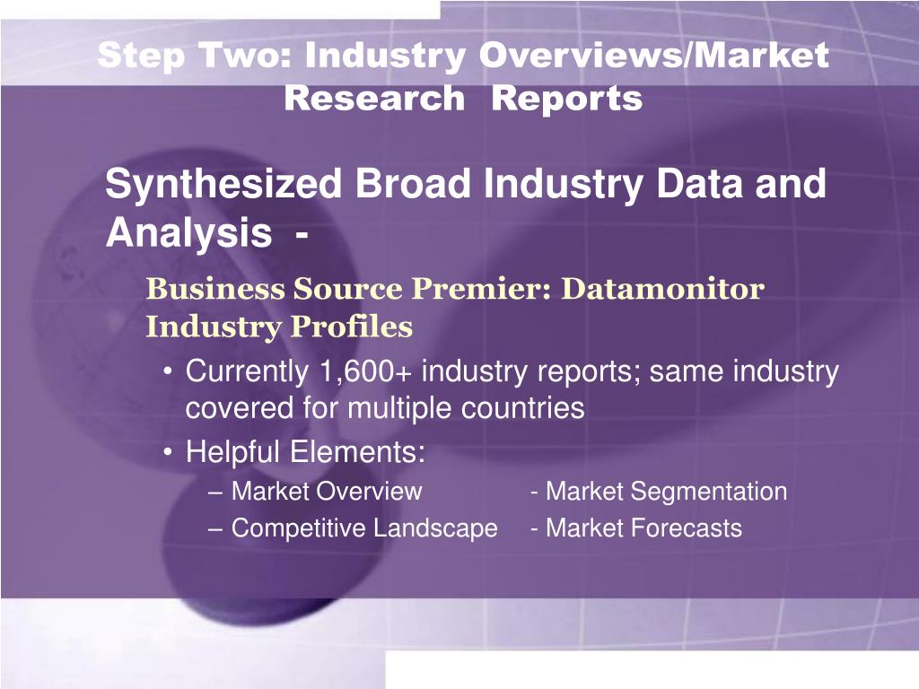 Step Two: Industry Overviews/Market Research  Reports