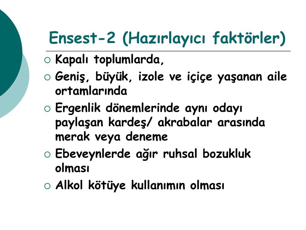 Ensest-2 (Hazırlayıcı faktörler)