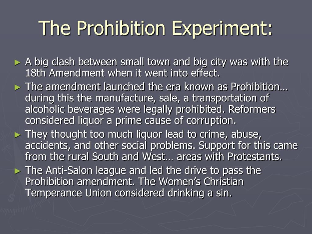 prohibition failed to prevent production of alcohol This unpopular amendment banned the sale and drinking of alcohol in the united states  that the 18th amendment was law prohibition  the 18th amendment failed .