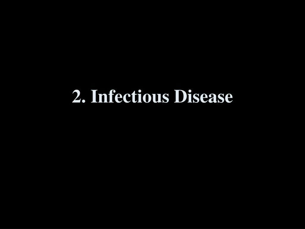 2. Infectious Disease