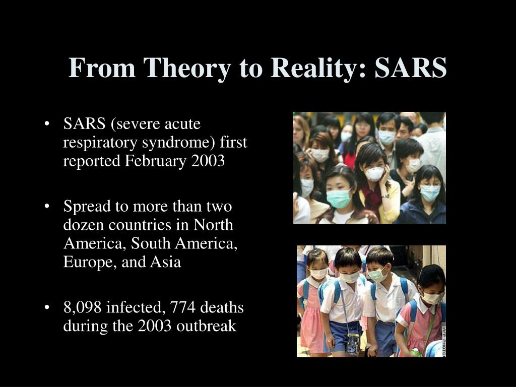 From Theory to Reality: SARS