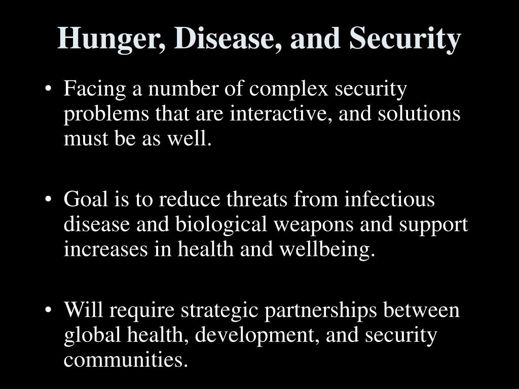 Hunger, Disease, and Security
