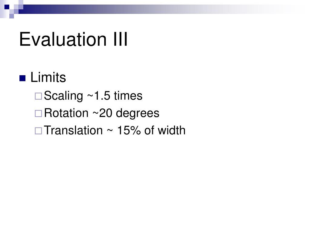 Evaluation III
