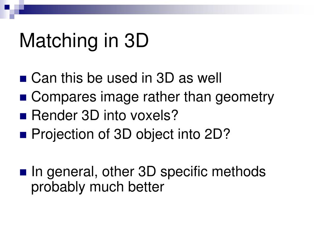 Matching in 3D