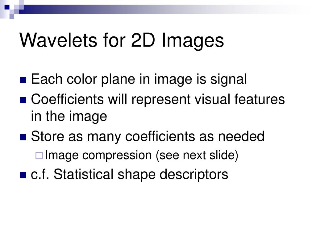 Wavelets for 2D Images