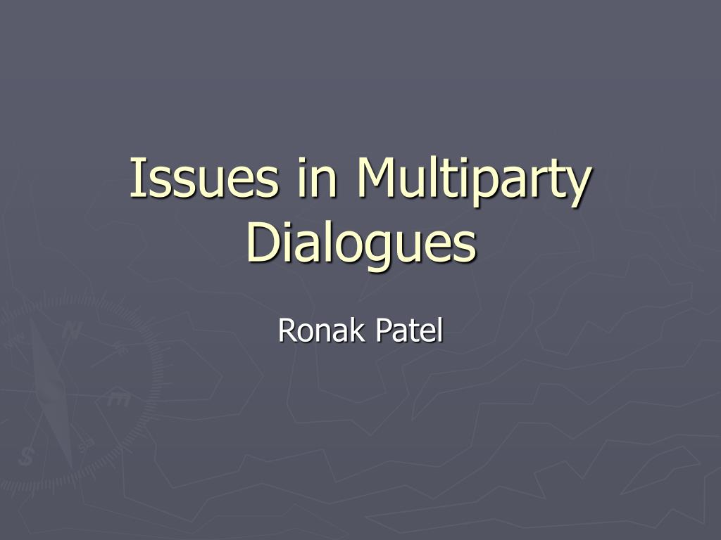 Issues in Multiparty Dialogues