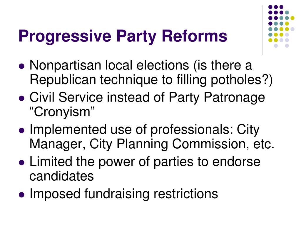 Progressive Party Reforms