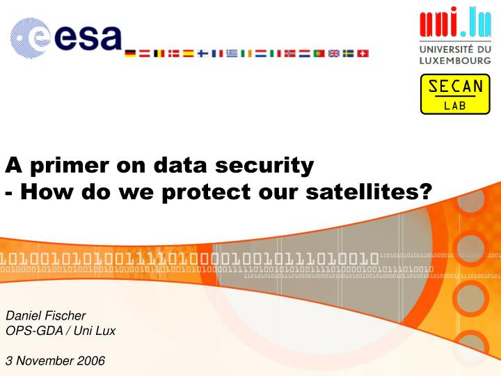A primer on data security how do we protect our satellites l.jpg