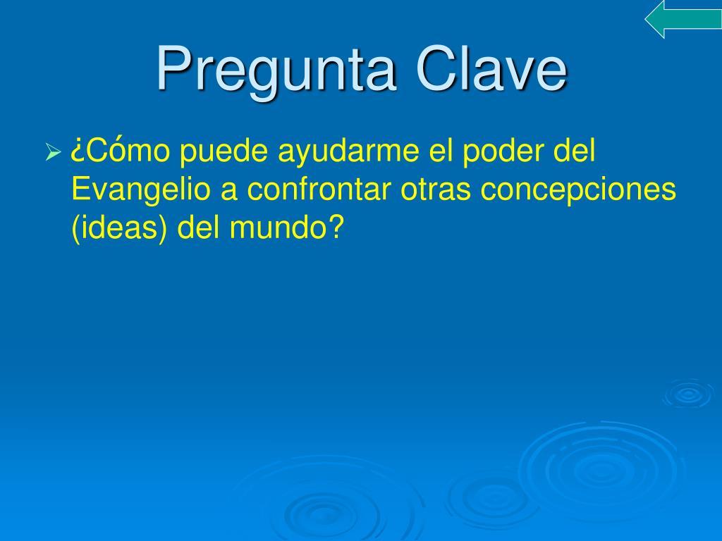 Pregunta Clave