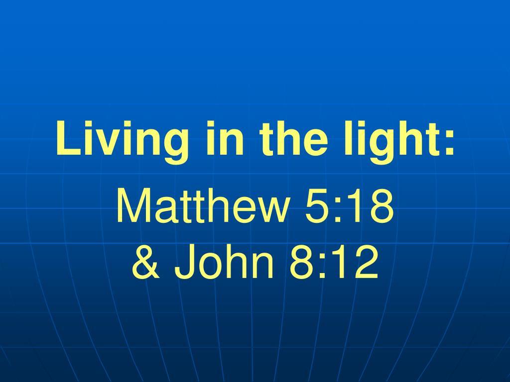 Living in the light: