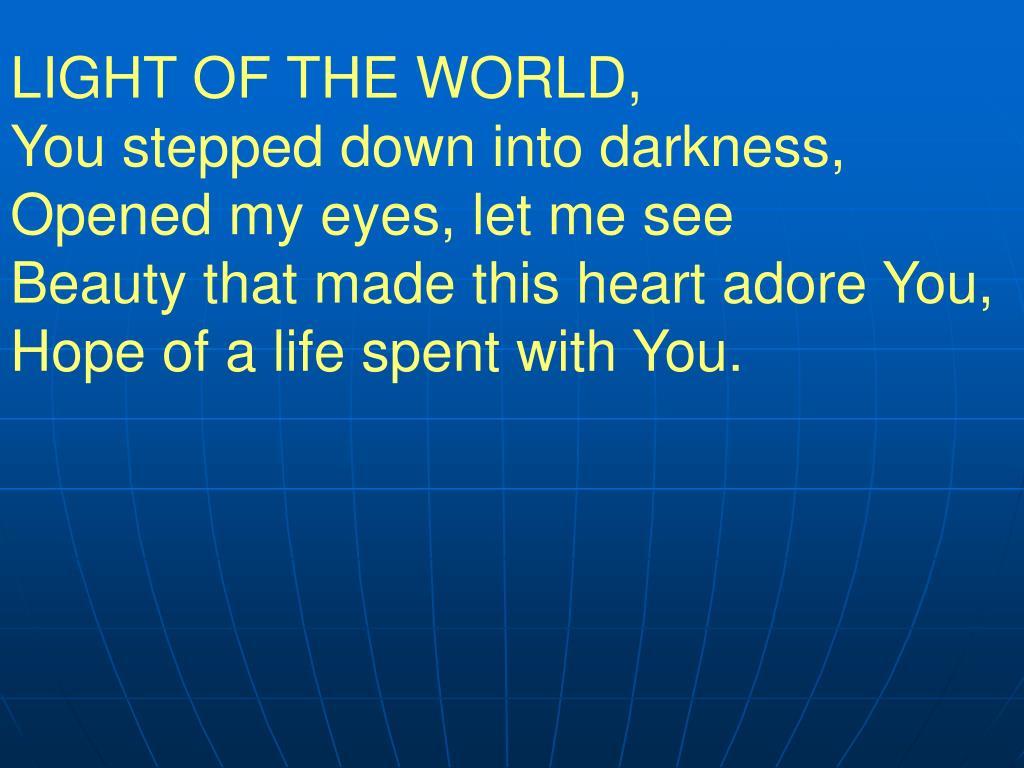 LIGHT OF THE WORLD,