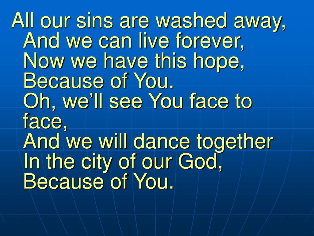 All our sins are washed away,