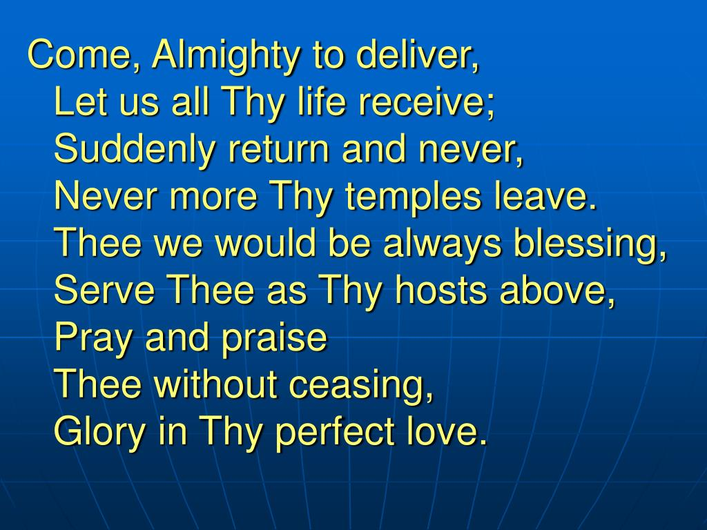 Come, Almighty to deliver,