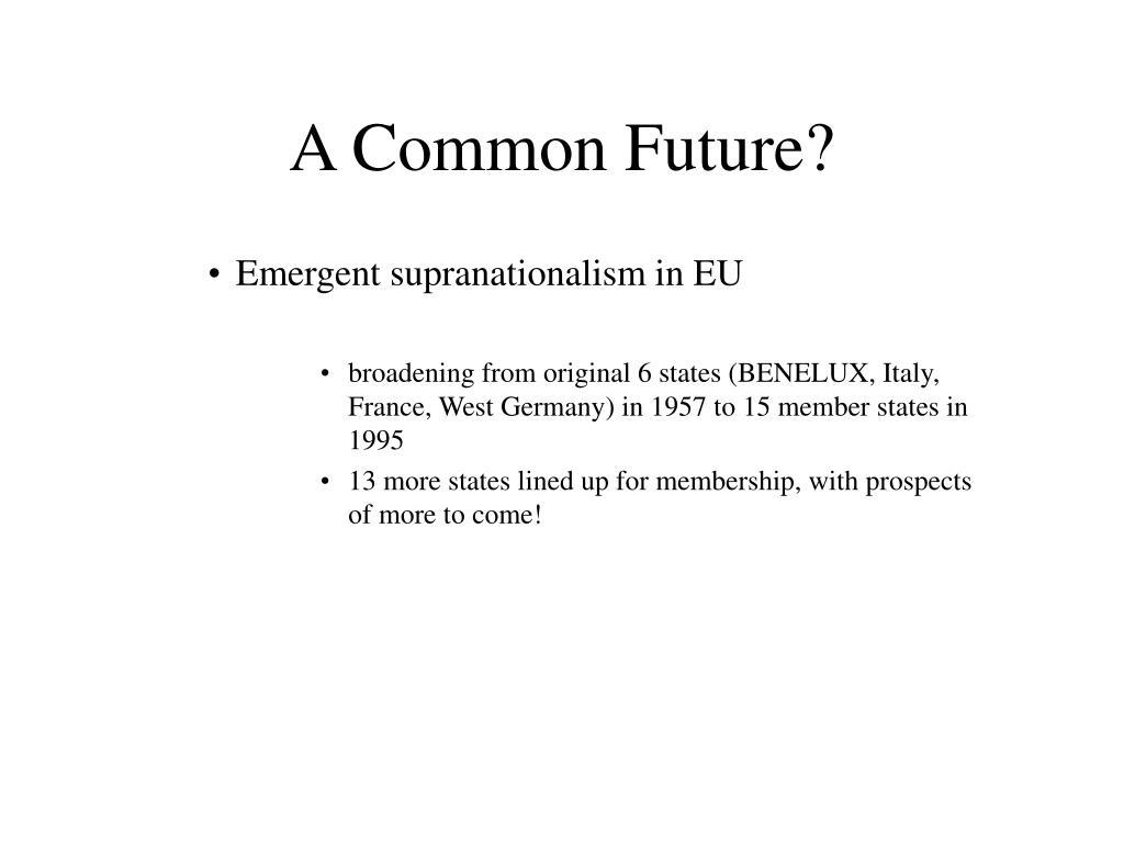 A Common Future?
