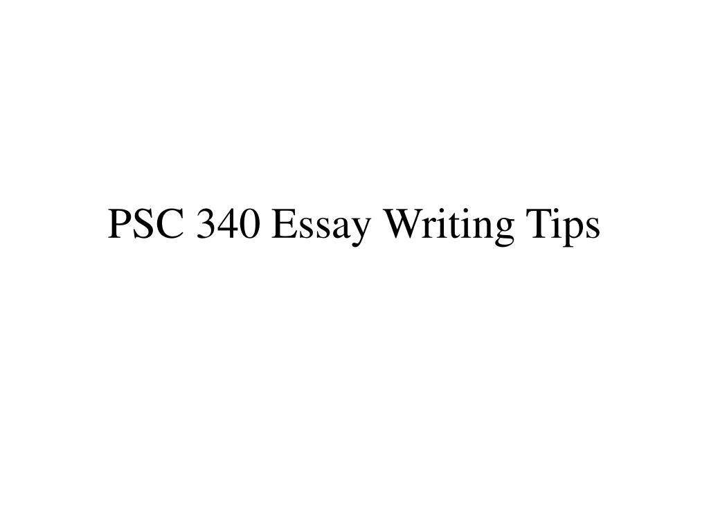 PSC 340 Essay Writing Tips