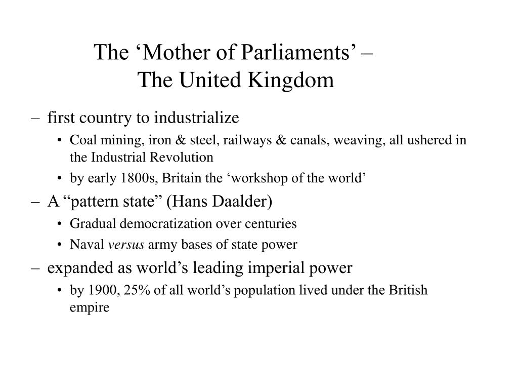 The 'Mother of Parliaments' –