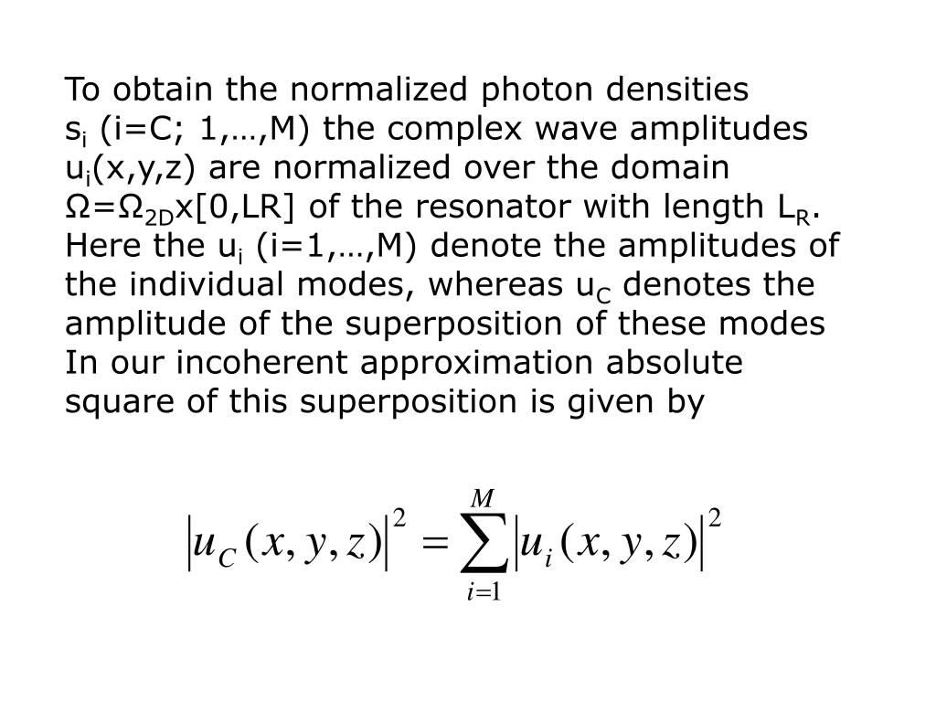 To obtain the normalized photon densities