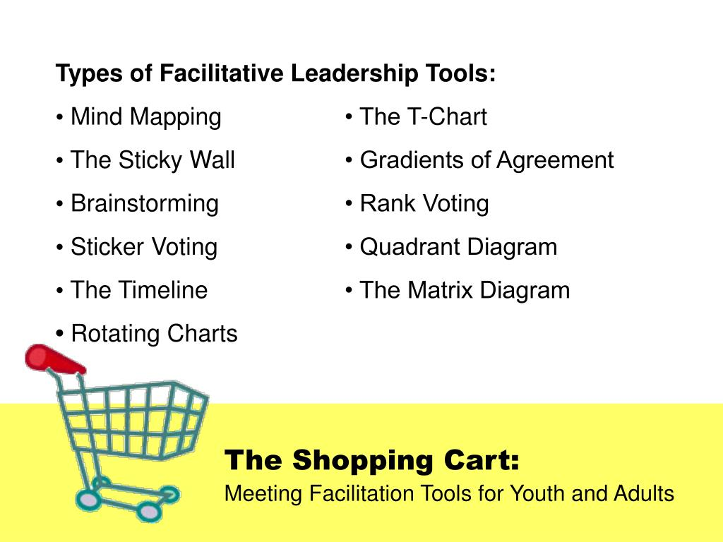 Types of Facilitative Leadership Tools: