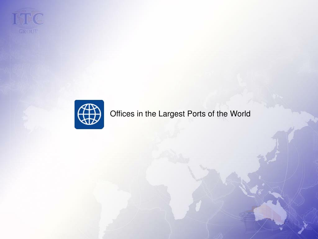 Offices in the Largest Ports of the World