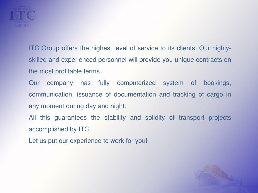 ITC Group offers the highest level of service to its clients