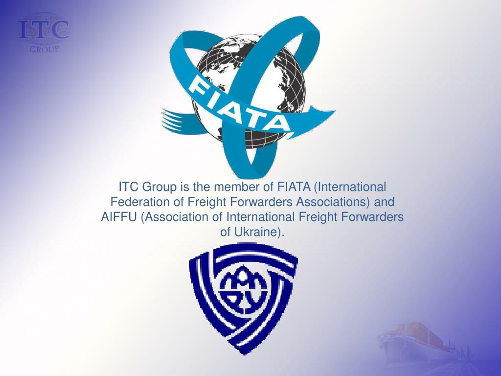 ITC Group is the member of FIATA (International Federation of Freight Forwarders Associations) and AIFFU (Association of International Freight Forwarders of Ukraine).