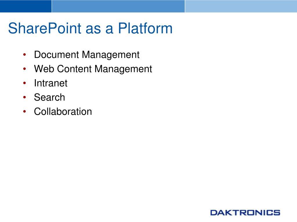 SharePoint as a Platform