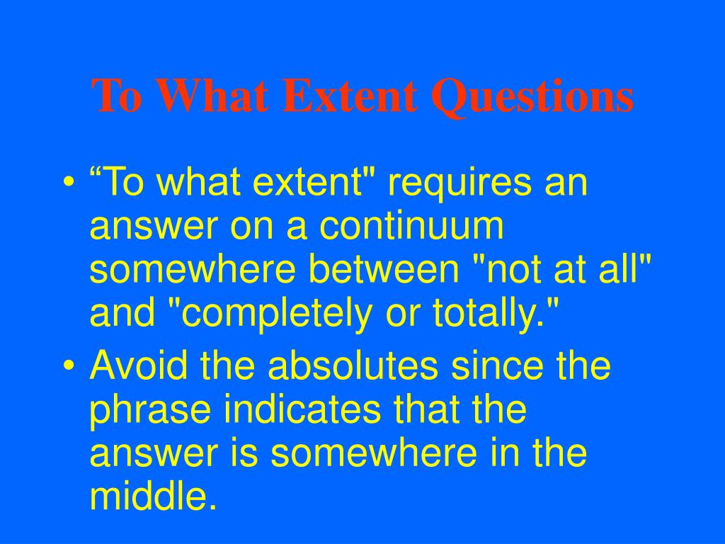 How to answer essay questions to what extent