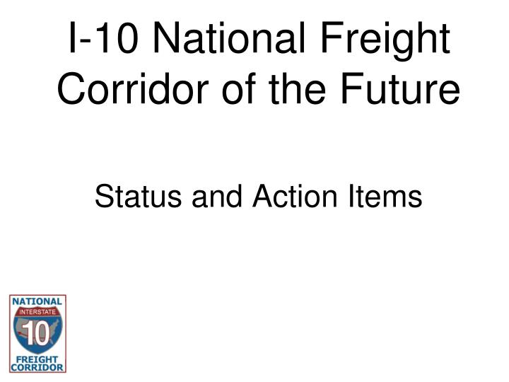 I 10 national freight corridor of the future