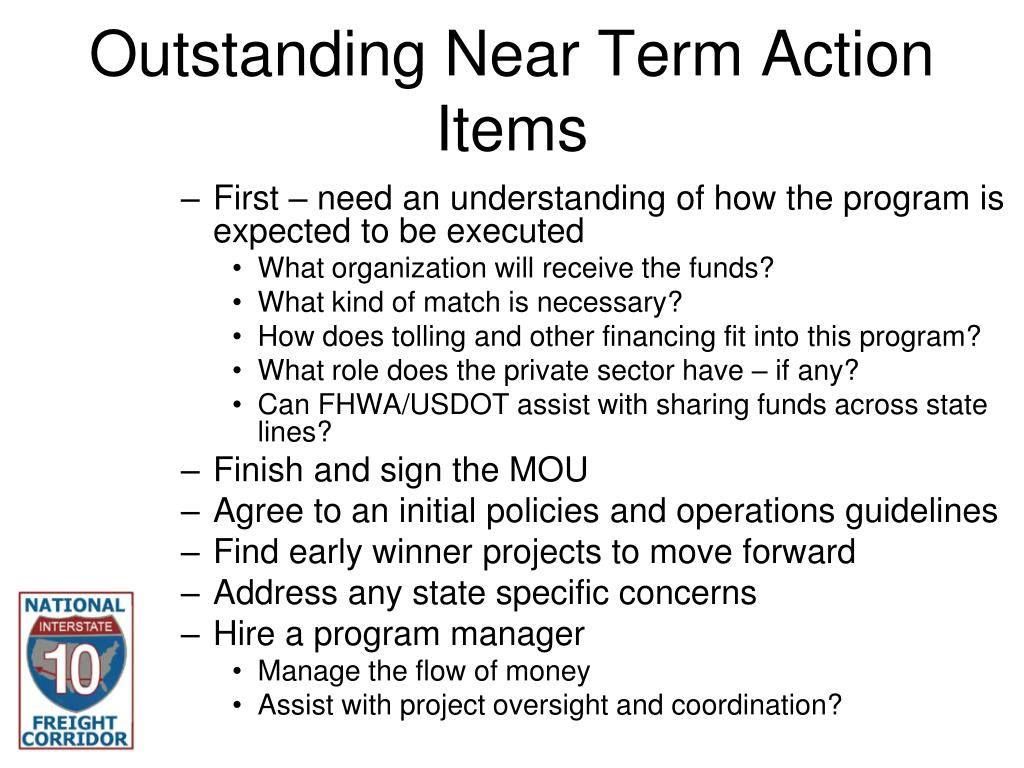 Outstanding Near Term Action Items