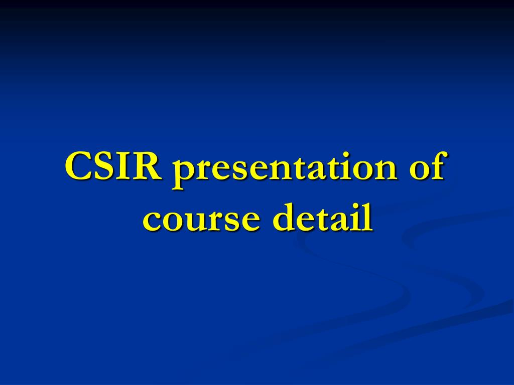 CSIR presentation of course detail