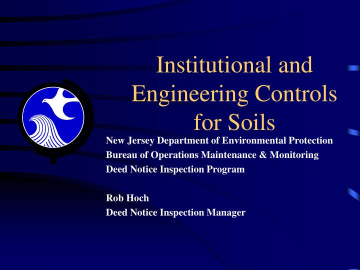 Institutional and engineering controls for soils l.jpg
