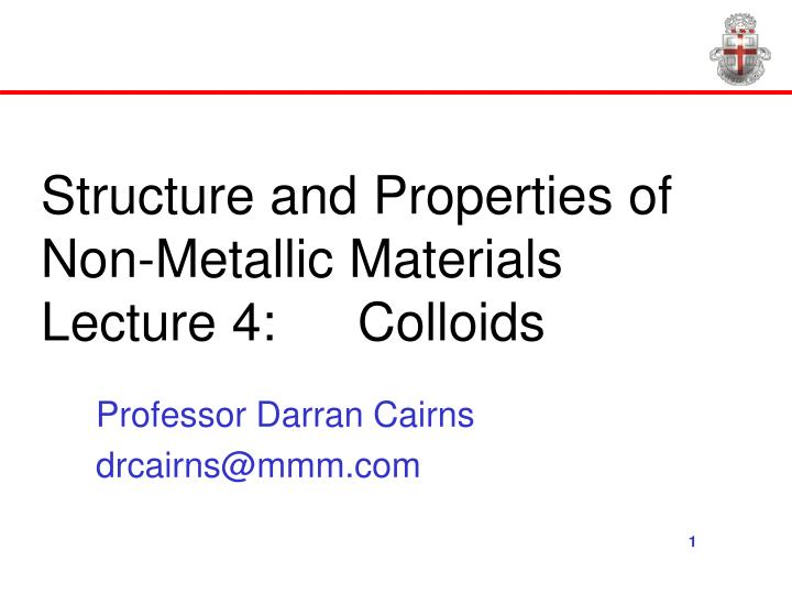 Structure and properties of non metallic materials lecture 4 colloids