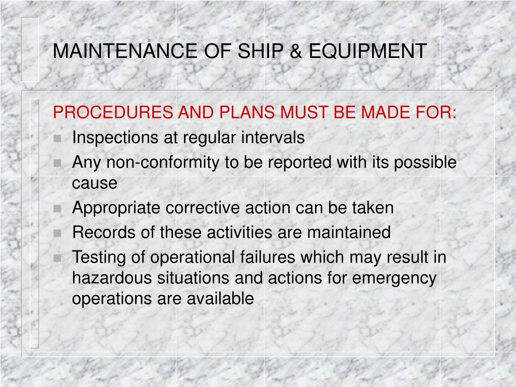 MAINTENANCE OF SHIP & EQUIPMENT