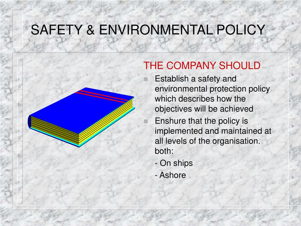 SAFETY & ENVIRONMENTAL POLICY